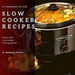[PDF] [EPUB] Slow Cooker Recipes: 67 Homemade Recipes Download