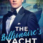 [PDF] [EPUB] The Billionaire's Yacht (The California Billioniares Series, #2) Download