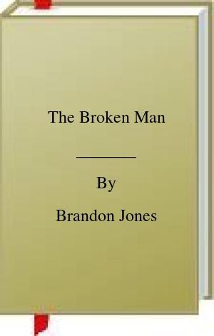 [PDF] [EPUB] The Broken Man Download by Brandon Jones