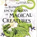 [PDF] [EPUB] The Element Encyclopedia of Magical Creatures: The Ultimate A-Z of Fantastic Beings from Myth and Magic Download