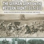 [PDF] [EPUB] The German Army on the Western Front 1917-1918 Download