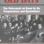 [PDF] The Good Old Days: The Holocaust as Seen by Its Perpetrators and Bystanders Download