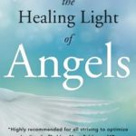 [PDF] [EPUB] The Healing Light of Angels: Transforming Your Past, Present and Future with Divine Energy Download
