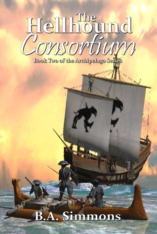 [PDF] [EPUB] The Hellhound Consortium: Book Two of the Archipelago Series Download by B.A. Simmons