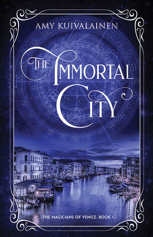 [PDF] [EPUB] The Immortal City (The Magicians of Venice, #1) Download by Amy Kuivalainen