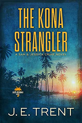 [PDF] [EPUB] The Kona Strangler (Hawaii Thriller #3) Download by J.E. Trent