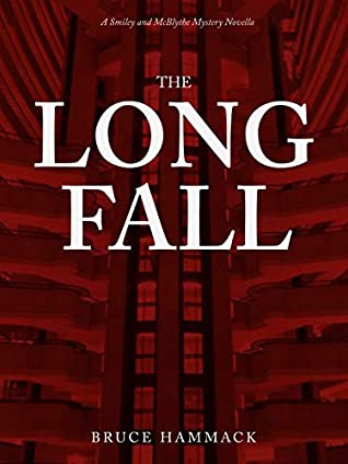 [PDF] [EPUB] The Long Fall (A Smiley and McBlythe Mystery Novella Book 2) Download by Bruce Hammack