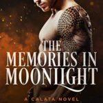 [PDF] [EPUB] The Memories in Moonlight (Enforcer's Legacy, #5) Download