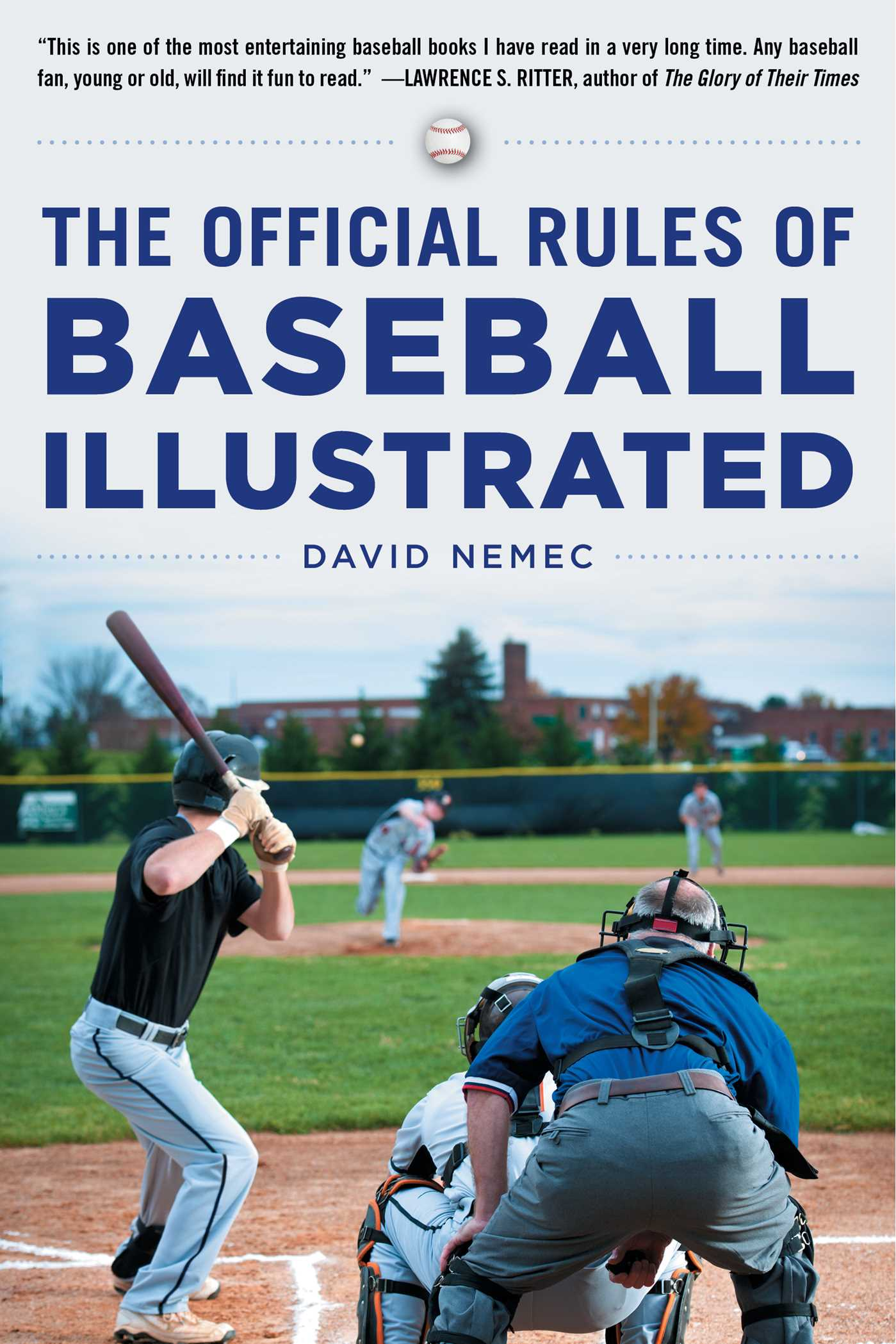 [PDF] [EPUB] The Official Rules of Baseball Illustrated: An Irreverent Look at the Rules of Baseball and How They Came to Be What They Are Today Download by David Nemec