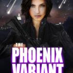 [PDF] [EPUB] The Phoenix Variant (The Fifth Column, #3) Download