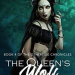 [PDF] [EPUB] The Queen's Wolf (Otherside Chronicles #4) Download