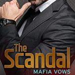 [PDF] [EPUB] The Scandal (Mafia Vows, #5) Download