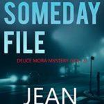 [PDF] [EPUB] The Someday File (The Deuce Mora Series Book 1) Download
