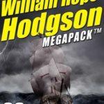 [PDF] [EPUB] The William Hope Hodgson Megapack: 35 Classic Works Download