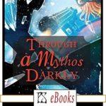 [PDF] [EPUB] Through A Mythos Darkly Download
