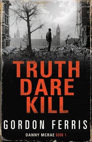 [PDF] [EPUB] Truth Dare Kill (Danny McRae, #1) Download by Gordon Ferris