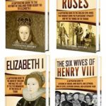 [PDF] [EPUB] Tudor History: A Captivating Guide to the Tudors, the Wars of the Roses, the Six Wives of Henry VIII and the Life of Elizabeth I Download