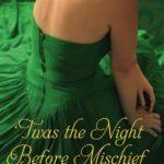 [PDF] [EPUB] 'Twas the Night Before Mischief (Daring Hearts, #2.5) Download