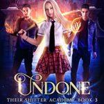 [PDF] [EPUB] Undone (Their Shifter Academy #3) Download