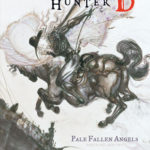 [PDF] [EPUB] Vampire Hunter D Volume 11: Pale Fallen Angel – Parts One and Two Download