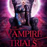 [PDF] [EPUB] Vampire Trials: The Summoning: A Dark Reverse Harem Download