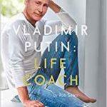 [PDF] [EPUB] Vladimir Putin: Life Coach Download