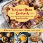 [PDF] [EPUB] Welcome Home Cookbook: 450 Comfort Food Recipes for the Slow Cooker, Stovetop, and Oven Download