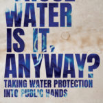 [PDF] [EPUB] Whose Water Is It, Anyway?: Taking Water Protection Into Public Hands Download