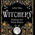 [PDF] [EPUB] Witchery: Embrace the Witch Within Download