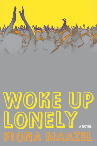 [PDF] [EPUB] Woke Up Lonely Download by Fiona Maazel