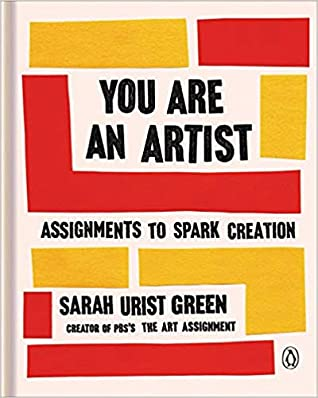 [PDF] [EPUB] You Are an Artist: Assignments to Spark Creation Download by Sarah Urist Green