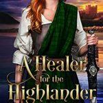 [PDF] [EPUB] A Healer For The Highlander Download