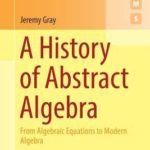 [PDF] [EPUB] A History of Abstract Algebra: From Algebraic Equations to Modern Algebra (Springer Undergraduate Mathematics Series) Download
