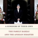 [PDF] [EPUB] A Kingdom of Their Own: The Family Karzai and the Afghan Disaster Download