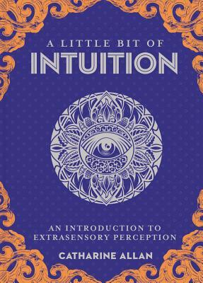 [PDF] [EPUB] A Little Bit of Intuition: An Introduction to Extrasensory Perception Download by Catharine Allan