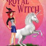 [PDF] [EPUB] A Royal Witch (Beechwood Harbor Magic Mystery #7) Download
