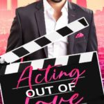 [PDF] [EPUB] Acting Out of Love (Steel Brothers Celebrity Romance #1) Download