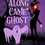 [PDF] [EPUB] Along Came a Ghost (Beechwood Harbor Magic Mystery, #4.5) Download