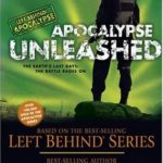 [PDF] [EPUB] Apocalypse Unleashed: The Earth's Last Days: The Battle Rages On (Left Behind: Apocalypse, #4) Download