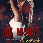 [PDF] [EPUB] Be Mine, King (The Crown Duet, #1) Download