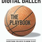 [PDF] [EPUB] Becoming a Digital Baller the Playbook: Everything you need to know to get started in and excel in Digital Marketing Download