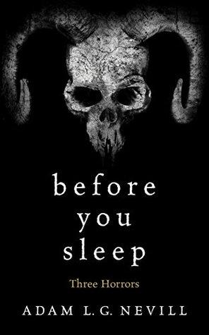 [PDF] [EPUB] Before You Sleep: Three Horrors Download by Adam Nevill