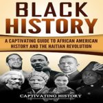 [PDF] [EPUB] Black History: A Captivating Guide to African American History and the Haitian Revolution Download