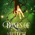 [PDF] [EPUB] Bones of the Witch: A Young Adult Fae Fantasy (Earth Magic Rises Book 1) Download
