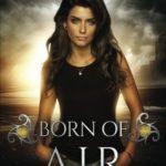 [PDF] [EPUB] Born of Air: An Elemental Origins Novel: Volume 5 (The Elemental Origins Series) Download
