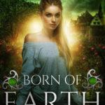 [PDF] [EPUB] Born of Earth (Elemental Origins #3) Download