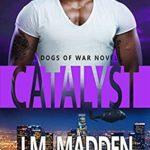 [PDF] [EPUB] Catalyst (Dogs of War #4) Download