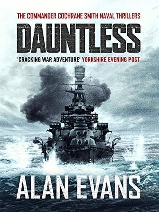 [PDF] [EPUB] Dauntless (Commander Cochrane Smith Naval Thrillers Book 3) Download by Alan  Evans