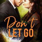 [PDF] [EPUB] Don't Let Go (Otter Creek #14) Download
