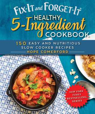 [PDF] [EPUB] Fix-It and Forget-It: Healthy 5-Ingredient Cookbook: 150 Easy and Nutritious Slow Cooker Recipes Download by Hope Comerford